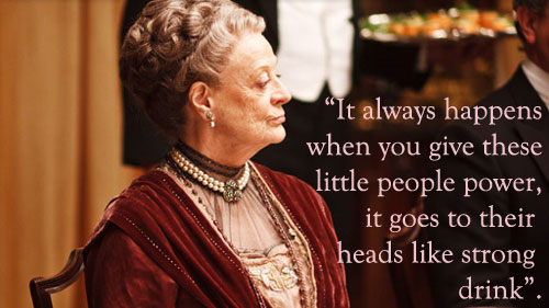 Countess Violet Grantham Quote Downton Abbey