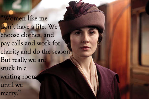 Lady Mary quote Downton Abbey