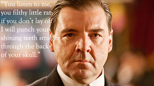 Mr Bates quote Downton Abbey